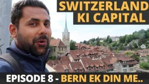 Exploring The Swiss Capital Bern In 1 Day  - Switzerland in Rs. 75,000...