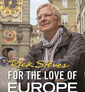 For the Love of Europe: My Favorite Places, People, and Stories (Rick ... - For the Love of Europe My Favorite Places People and 324x350