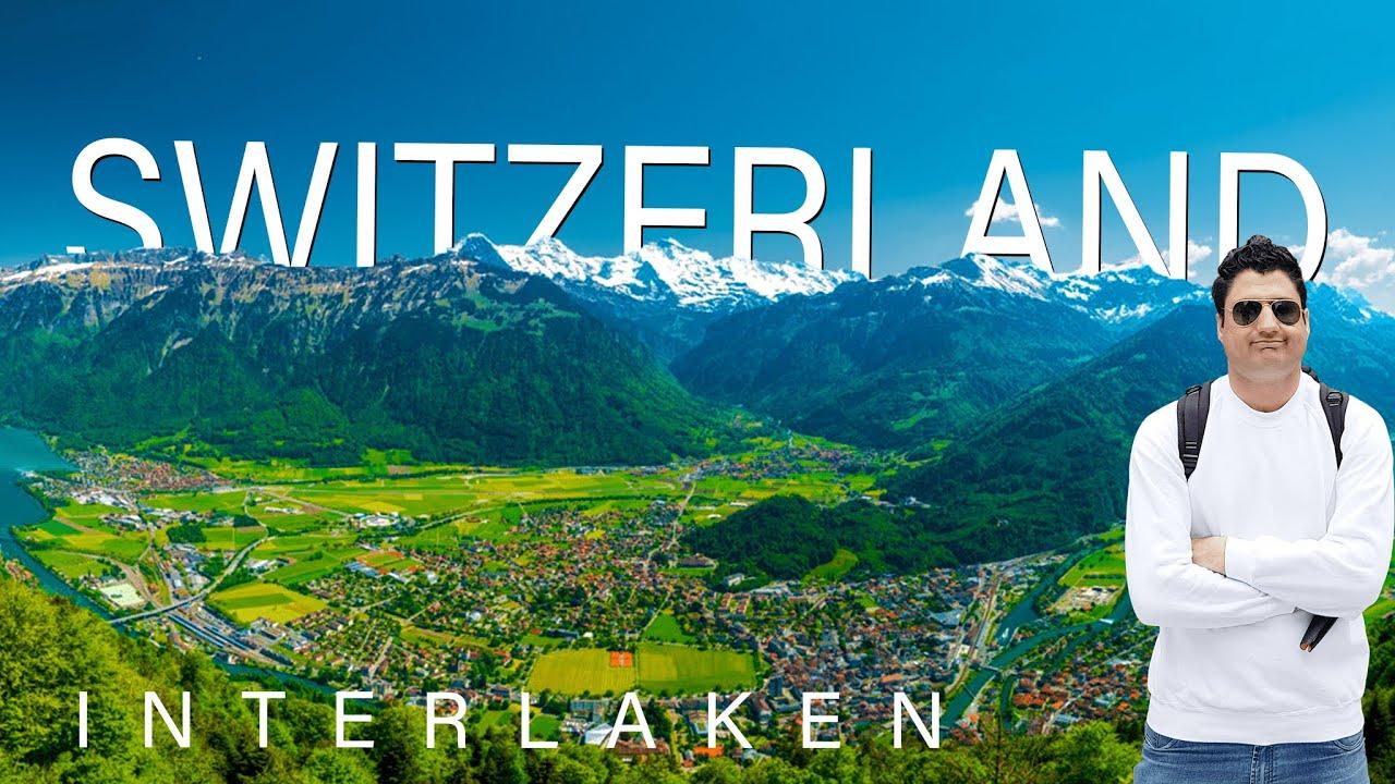 Interlaken Switzerland Tour Guide | Interlaken Travel Vlog  | Europe T...