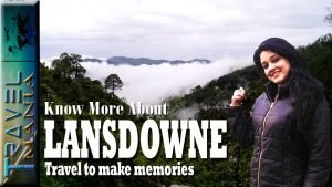 Lansdowne Uttarakhand | Best Time To Visit Lansdowne | Places To Visit...