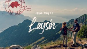 Leysin, Kuklos Tour | Hiking the best places in Switzerland