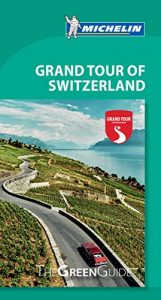 Michelin Green Guide Grand Tour of Switzerland: Travel Guide (Green Gu... - Michelin Green Guide Grand Tour of Switzerland Travel Guide Green 161x300