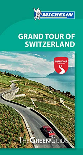 Michelin Green Guide Grand Tour of Switzerland: Travel Guide (Green Gu... - Michelin Green Guide Grand Tour of Switzerland Travel Guide Green