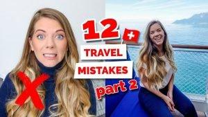 Top 12 Tourist Mistakes To Avoid in Switzerland   Part 2