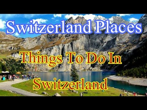 Best Places To Visit In Switzerland||A Visit Of Switzerland Places 202...