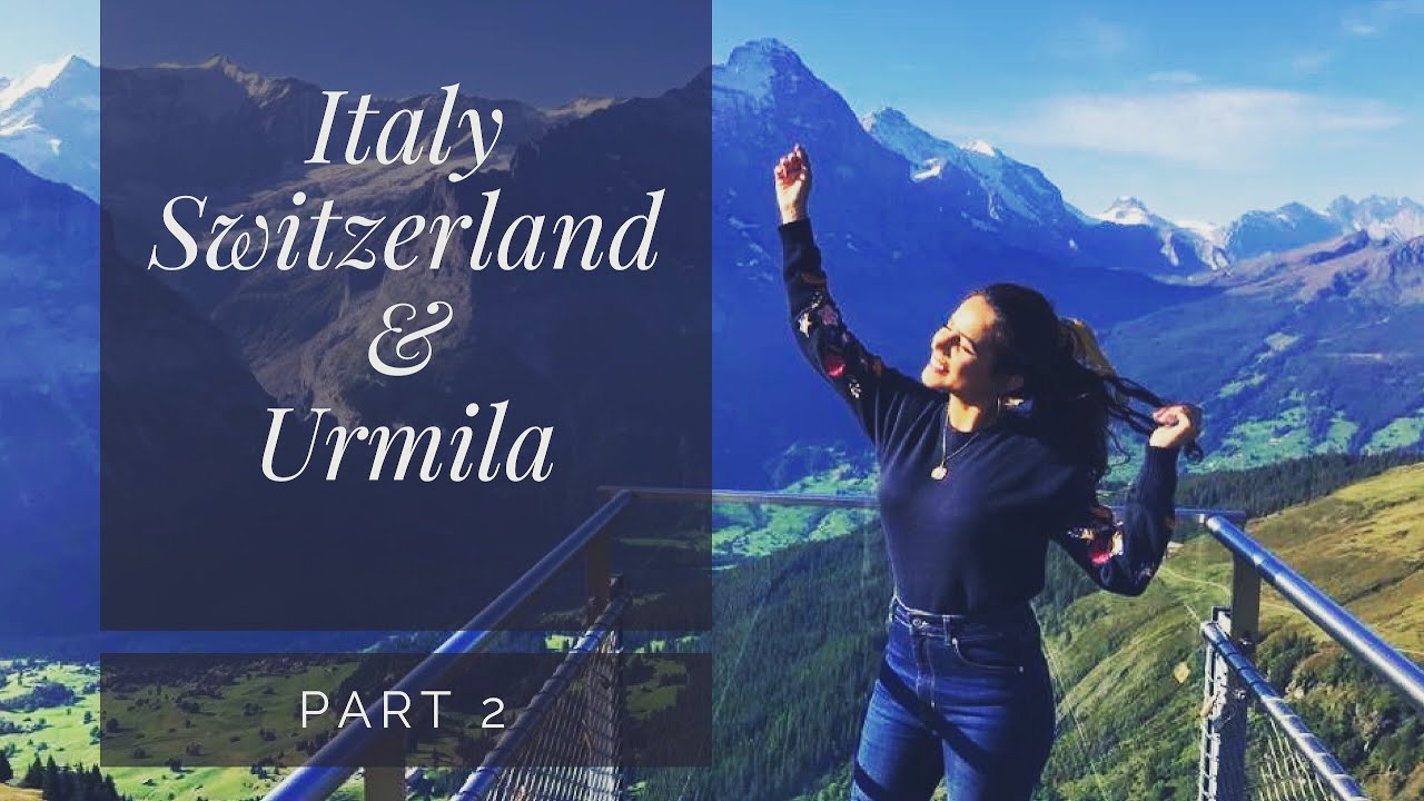 ITALY SWITZERLAND VLOG WITH URMILA PART 2 | TRIP DIARY 2019