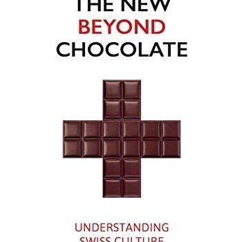 New Beyond Chocolate: Understanding Swiss Culture - New Beyond Chocolate Understanding Swiss Culture 353x350