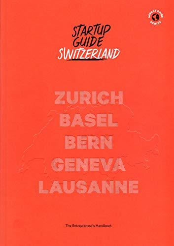 Startup Guide Switzerland - Startup Guide Switzerland