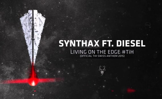 Synthax ft. Diesel - Living on the Edge #TiH (Official TiH Swiss Anthe...
