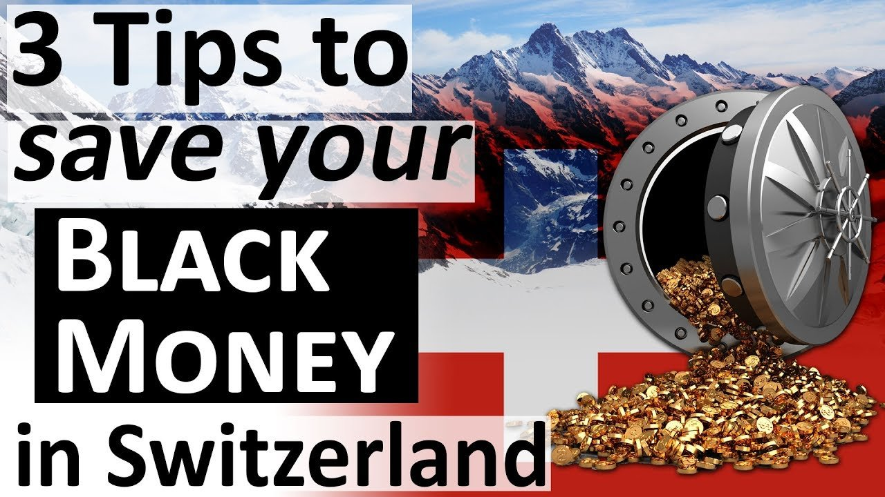 3 Tips to save your Black Money in Switzerland - The End of Swiss Bank...