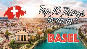 BASEL SWITZERLAND: Top 10 Things to Do   Tourist attractions + Tour of...