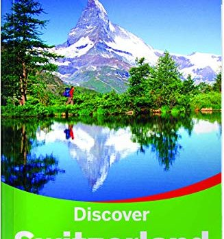 Lonely Planet Discover Switzerland (Travel Guide) - Lonely Planet Discover Switzerland Travel Guide 327x350