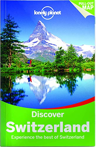 Lonely Planet Discover Switzerland (Travel Guide) - Lonely Planet Discover Switzerland Travel Guide