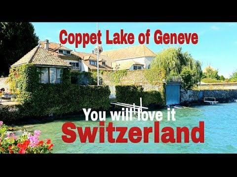 SWITZERLAND HOLIDAY INTERESTING PLACE COPPET#GENEVELAKE