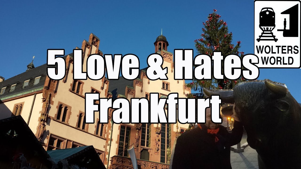 Visit Frankfurt: 5 Things You Will Love & Hate About Visiting Fran...