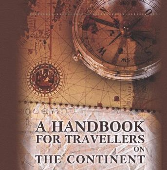 A Handbook for Travellers on Continent: Being helpful information to Holland, ... - A Handbook for Travellers on the Continent Being a Guide 343x350