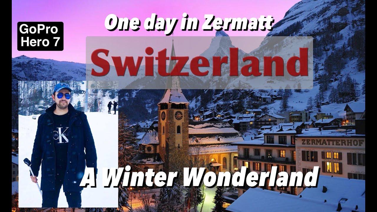 My Amazing Trip to Zermatt | The most beautiful small town in Switzerl...