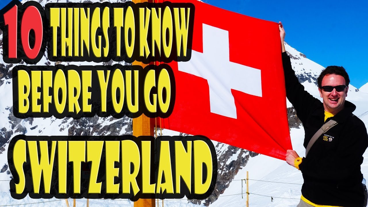 Switzerland Travel Tips: 10 Things to Know Before You Go to Switzerlan...