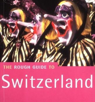 The Tough Information to Switzerland (Tough Information Journey Guides) by Matthew ... - The Rough Guide to Switzerland Rough Guide Travel Guides by 326x350