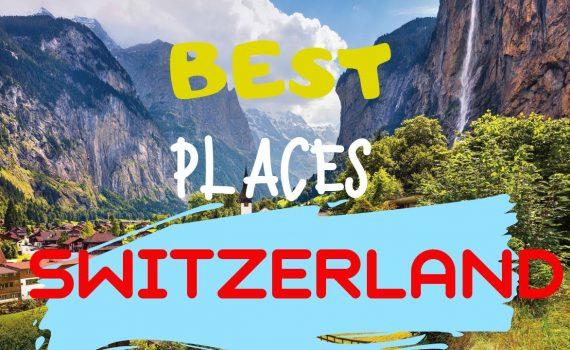 5 BEST PLACES TO VISIT TOURIST SPOTS IN SWITZERLAND