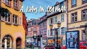 A Walk Through Colmar France | Alsace's Most Enchanting City