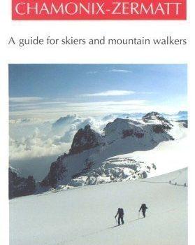 Haute Route Chamonix-Zermatt: Guide for Skiers and hill Walkers by... - Haute Route Chamonix Zermatt Guide for Skiers and Mountain Walkers by 279x350