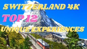 SWITZERLAND IN 4K: TOP 12 TOURIST ATTRACTIONS and UNIQUE EXPERIENCES I...