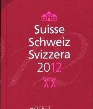Suisse Schweiz Svizzera 2012 MICHELIN Guide (Michelin Guides) by Miche... - Suisse Schweiz Svizzera 2012 MICHELIN Guide Michelin Guides by Miche 298x350