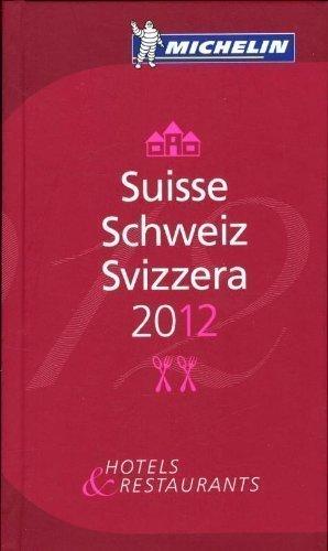 Suisse Schweiz Svizzera 2012 MICHELIN Guide (Michelin Guides) by Miche... - Suisse Schweiz Svizzera 2012 MICHELIN Guide Michelin Guides by Miche
