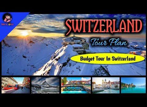 Switzerland tourist places   Switzerland budget tour 2020   Switzerlan...