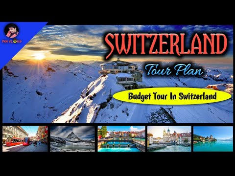 Switzerland tourist places | Switzerland budget tour 2020 | Switzerlan...