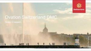 Webinar - Ovation Switzerland DMC: Make it happen.