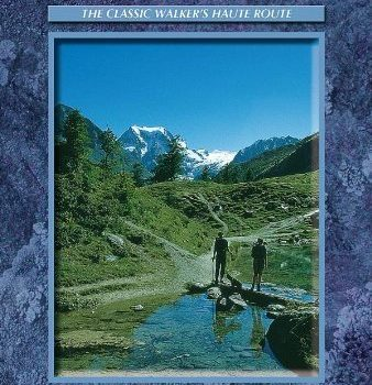 Chamonix-Zermatt: The Walker's Haute Route (Cicerone Guide) 4th (fourt... - Chamonix Zermatt The Walkers Haute Route Cicerone Guide 4th fourt 338x350