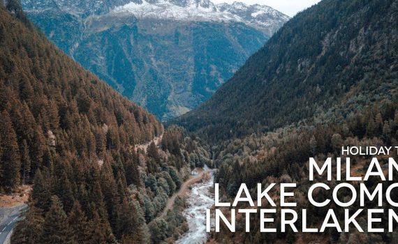 Visiting Milan, Lake Como & Interlaken, Switzerland |