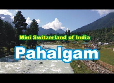 Pahalgam - Mini Switzerland of India   Explore Tourist Places
