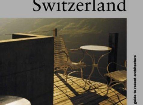Switzerland: helpful information to Architecture that is recent Travel Guid... - Switzerland A Guide to Recent Architecture Architectural Travel Guid 475x350
