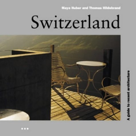 Switzerland: helpful information to Architecture that is recent Travel Guid... - Switzerland A Guide to Recent Architecture Architectural Travel Guid