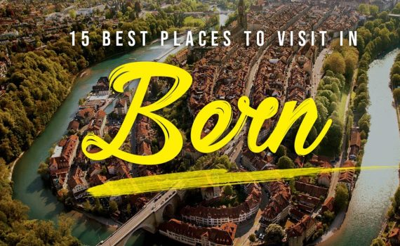 15 Best Places to Visit in Bern Switzerland | Top Things to do in Bern...