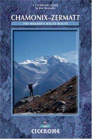 Chamonix to Zermatt: The Walker's Haute Route (Cicerone Guide) of Reyn... - Chamonix to Zermatt The Walkers Haute Route Cicerone Guide of