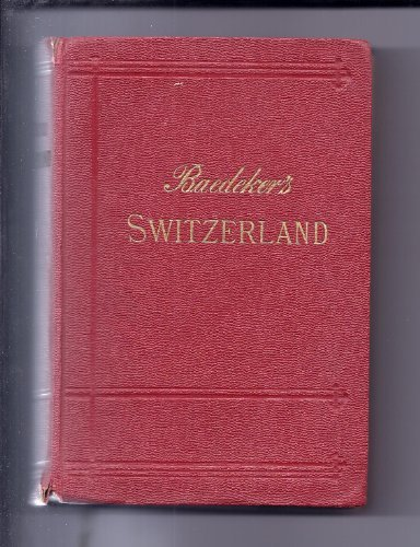 Baedeker's Switzerland as well as Chamonix additionally the Lakes that is italian - Baedekers Switzerland Together with Chamonix and the Italian Lakes