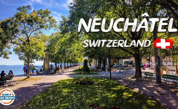 Beautiful Neuchâtel Switzerland! Come Discover It With Us Today!