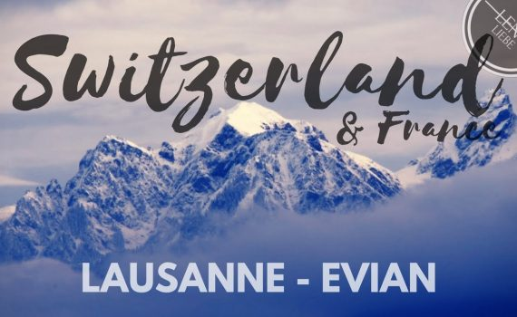 Switzerland - Lausanne to Evian - Swiss Trip