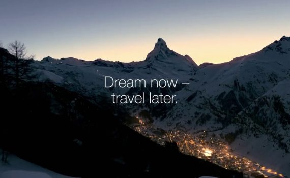 Dream Now - Travel later  Promotion Switzerland Tourism