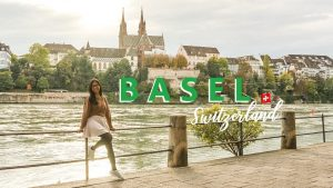 My Life and Travels in BASEL, SWITZERLAND