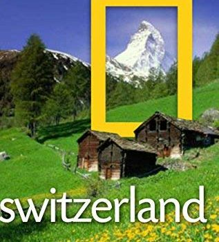 Nationwide Geographic Traveler: Switzerland by Teresa Fisher (2012-02-21... - National Geographic Traveler Switzerland by Teresa Fisher 2012 02 21 317x350