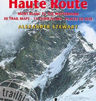 The Walkers' Haute path: Mont Blanc to your Matterhorn (Trailblazer Gui... - The Walkers Haute Road Mont Blanc to the Matterhorn Trailblazer 334x350
