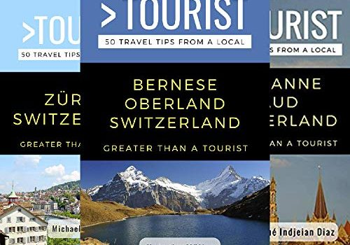 More than a Tourist Switzerland (6 guide show) - Greater Than a Tourist Switzerland 6 Book Series 500x350