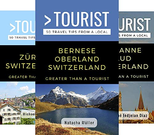 More than a Tourist Switzerland (6 guide show) - Greater Than a Tourist Switzerland 6 Book Series