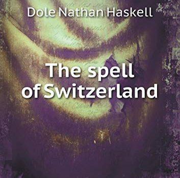 The spell of Switzerland - The spell of Switzerland 353x350