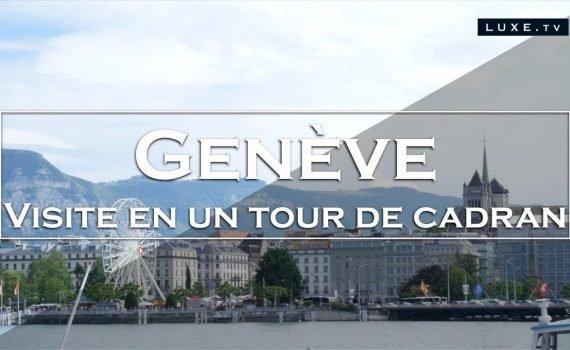 Une visite de Genève en un tour de cadran!